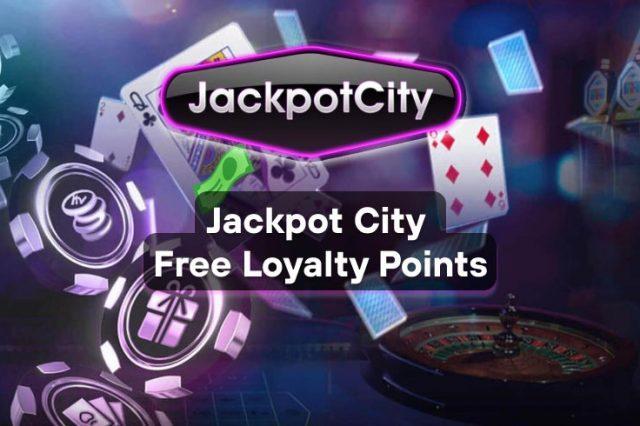 Jackpot City Free Loyalty Points
